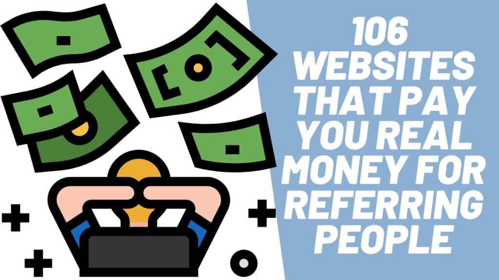 106 Websites that Pay You Real Money For Referring People